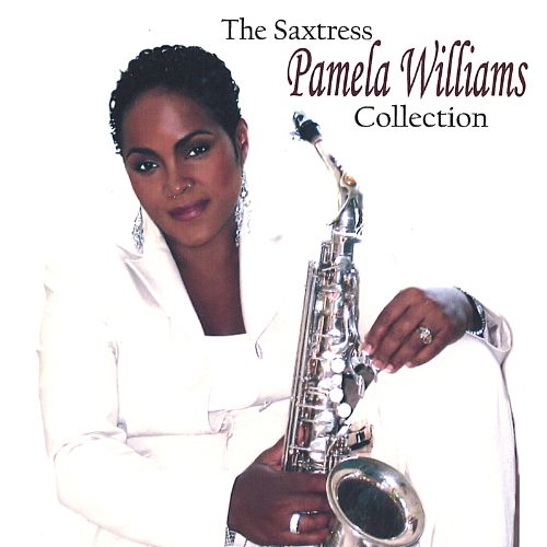 The Saxtress: Pamela Williams Collection