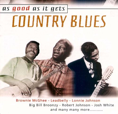 As Good As It Gets: Country Blues