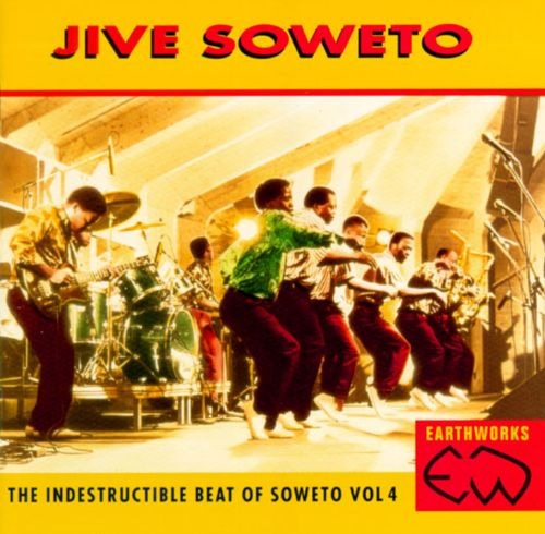 Jive Soweto: The Indestructible Beat of Soweto, Vol. 4