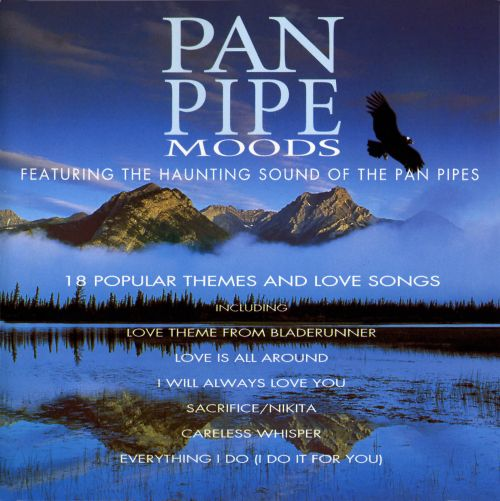 Pan Pipe Moods: 18 Popular Themes and Love Songs