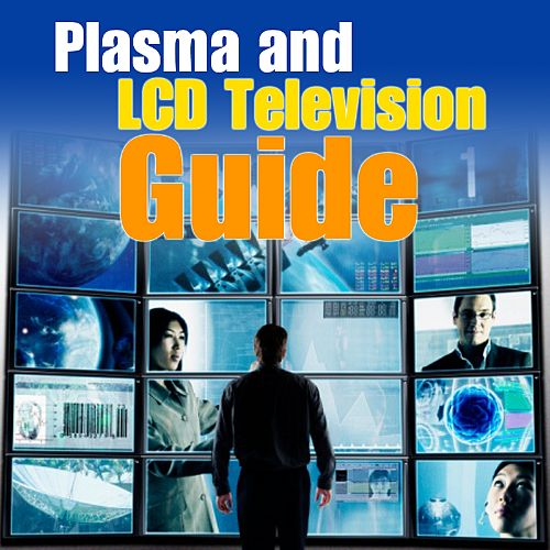Plasma and LCD Television Buying Guide