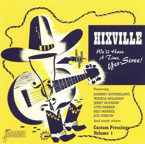 Hixville: We'll Have a Time, Yes-Siree