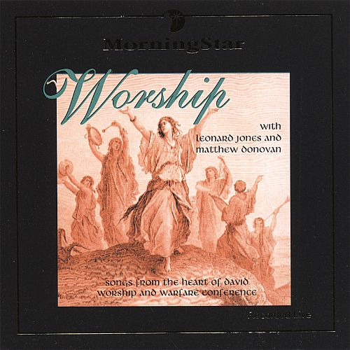 Worship: Songs From The Heart Of David Worship And Warefare Conference