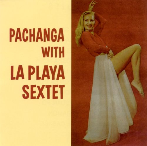 Pachanga with La Playa Sextette