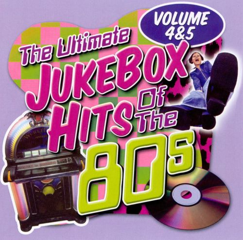 The Ultimate Jukebox Hits of the '80s, Vols. 4 & 5