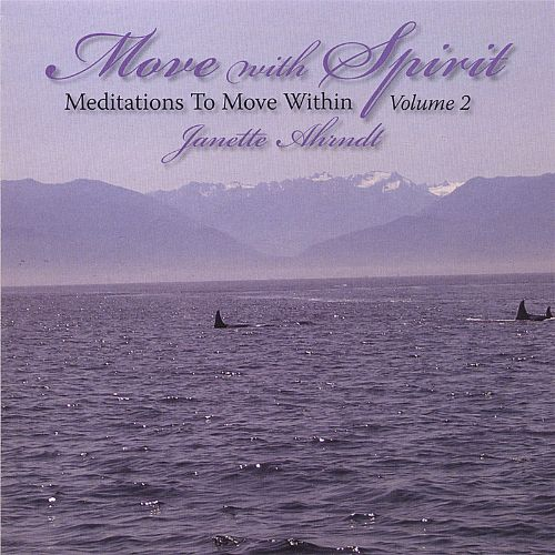 Move with Spirit, Meditations to Move Within, Vol. 2