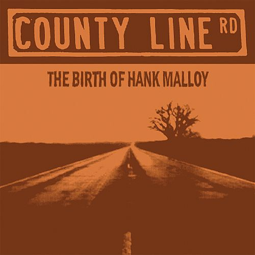 The Birth of Hank Malloy