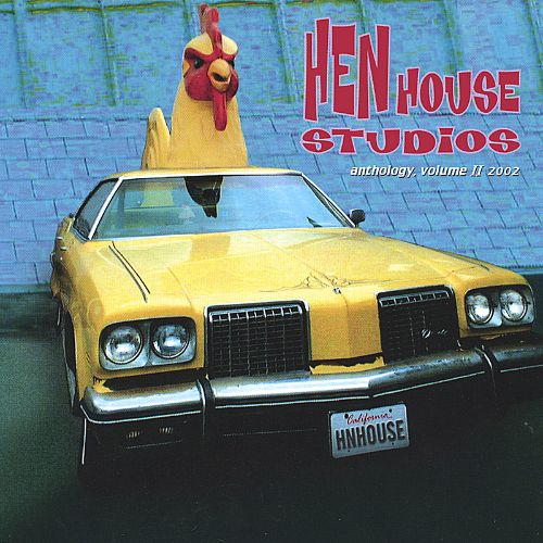 Hen House Studios Anthology, Vol. 2: 2002
