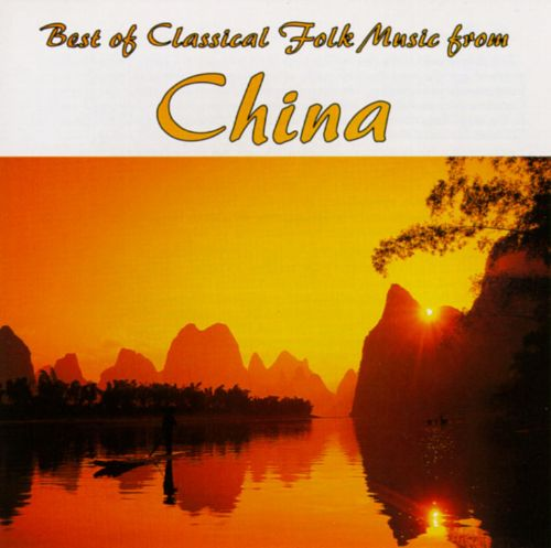 The Best of Classical Folk Music from China