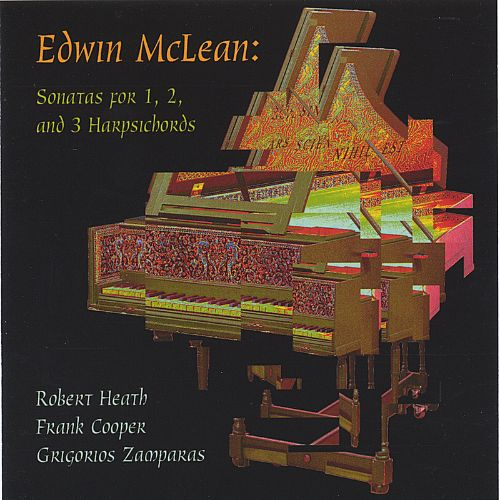 Edwin McLean: Sonatas for 1, 2, and 3 Harpsichords