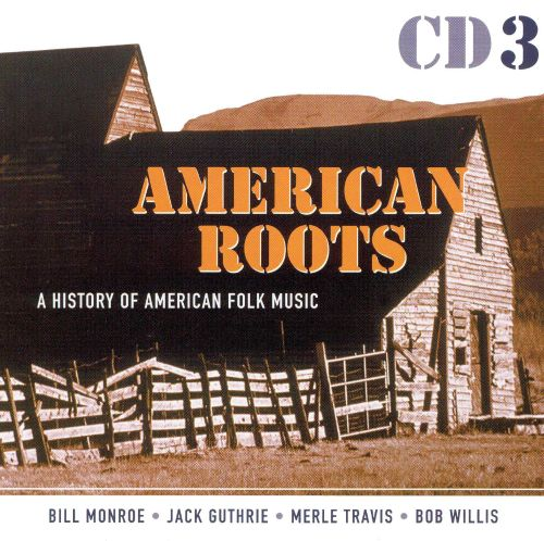 American Roots: A History of American Folk Music [Disc 3]