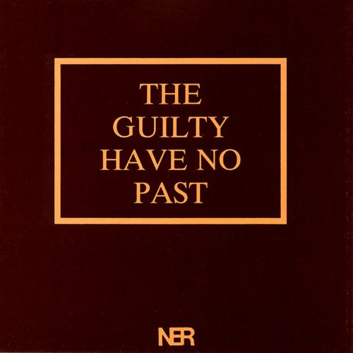 The Guilty Have No Past