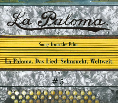 La Paloma, Vol. 5: One Song for All Worlds