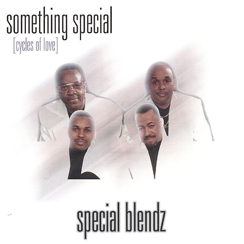 Something Special Cycles Of Love Special Blendz Songs Reviews