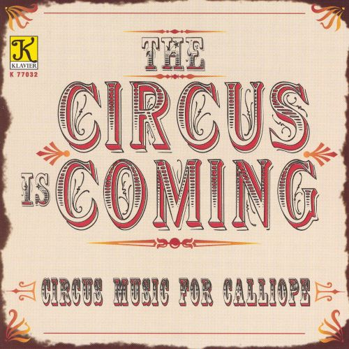 circus is coming  old fashioned calliope music