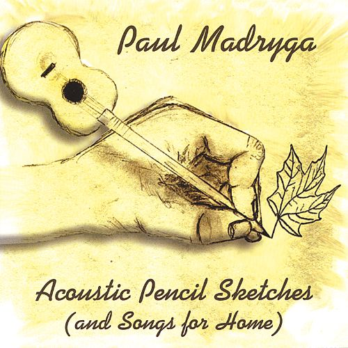 Acoustic Pencil Sketches (And Songs for Home)