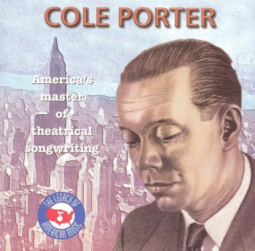 Cole Porter: America's Master of Theatrical