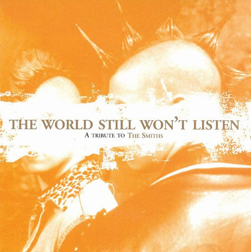 The World Still Won't Listen: A Tribute to the Smiths