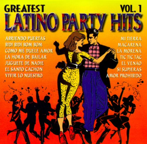 Greatest Latino Party Hits, Vol. 1
