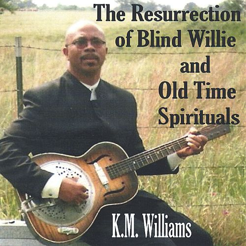 The Resurrection of Blind Willie and Old Time Spirituals