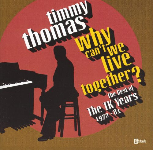 Why Can't We Live Together: The Best of the TK Years 1972-1981