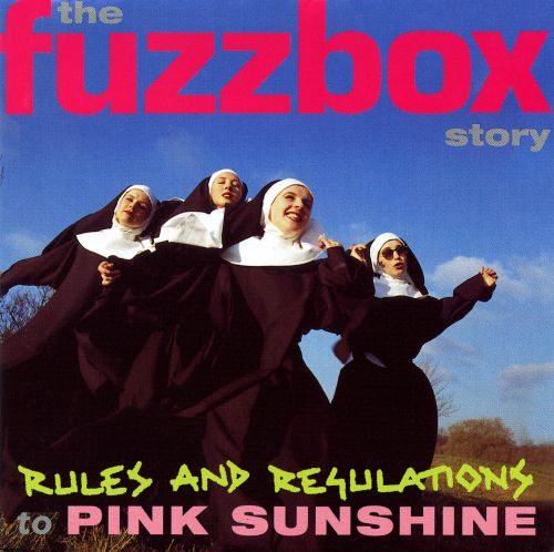 Rules and Regulations to Pink Sunshine: The Fuzzbox Story