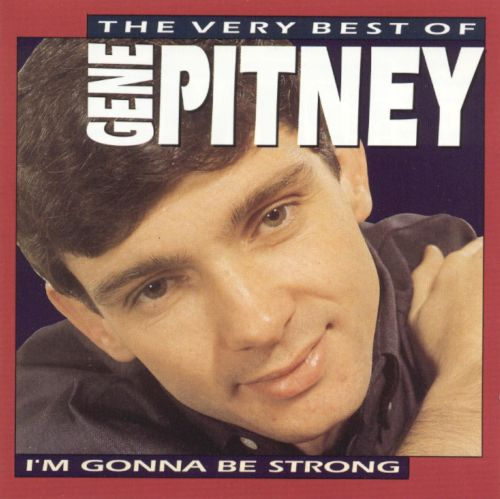 The Very Best of Gene Pitney: I'm Gonna Be Strong