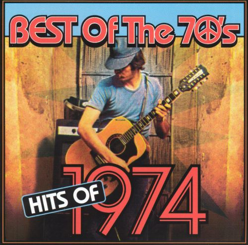 Best of the 70's: Hits of 1974