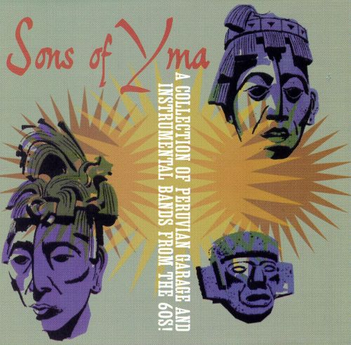 Sons of Yma: A Collection of Peruvian Garage and Instrumental Bands from the 60s
