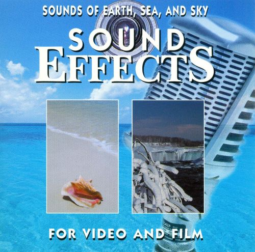 Sound Effects: Sounds of Earth, Sea, And Sky