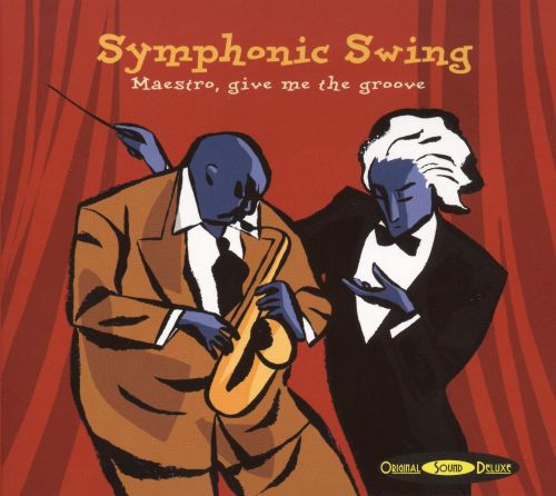 Symphonic Swing: Maestro, Give Me the Groove