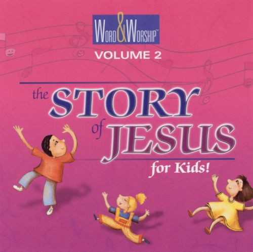 Story of Jesus for Kids, Vol. 2