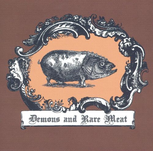 Demons and Rare Meat