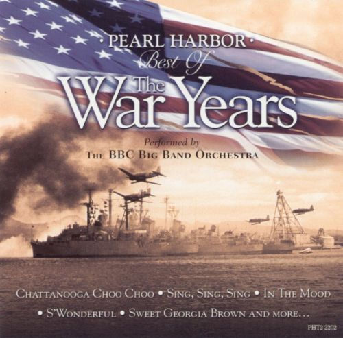 Pearl Harbor: The Best of the War Years [Disc 1]