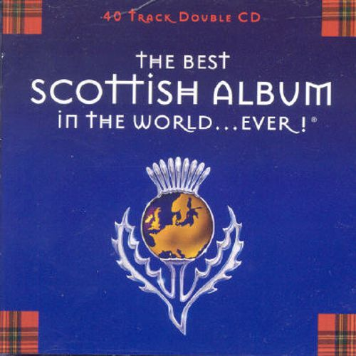 The Best Scottish Album in the World...Ever!