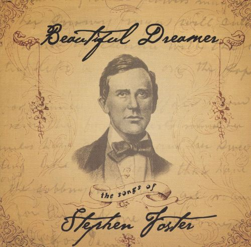 Beautiful Dreamer: The Songs of Stephen Foster