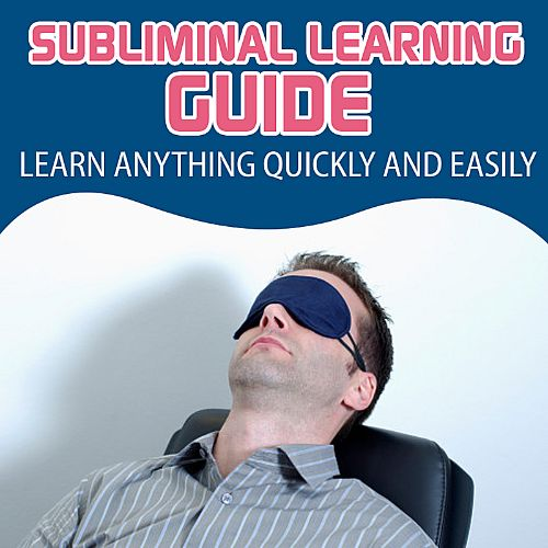 Guide to Subliminal Learning: Learn Anything Quickly and Easily