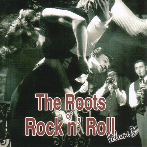 The  Roots of Rock 'N' Roll, Vol. 3