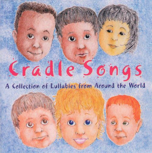 Cradle Songs: Collected Lullabies Around the World
