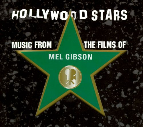 Hollywood Stars: Music from the Films of Mel Gibson