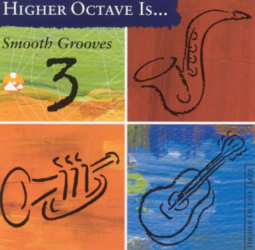 Smooth Grooves, Vol. 3 [Higher Octave]