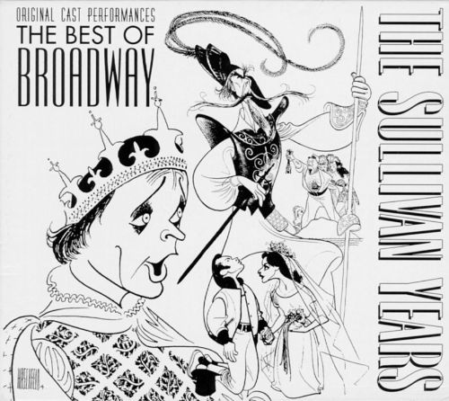 The Sullivan Years: The  Best of Broadway