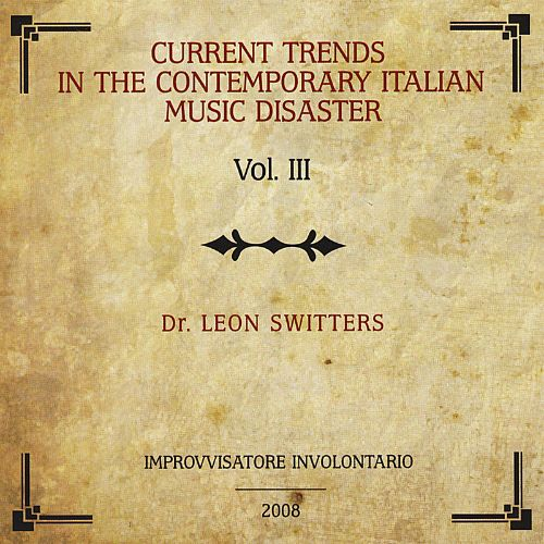 Current Trends in the Contemporary Italian Music Disaster, Vol. 3