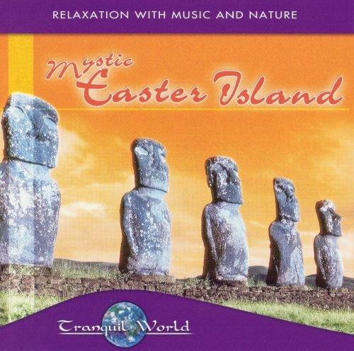 Tranquil World: Mystic Easter Island