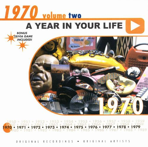 A Year in Your Life: 1970, Vol. 2