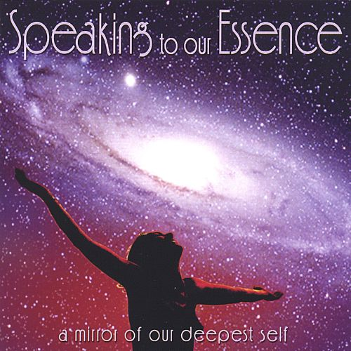 Speaking to Our Essence