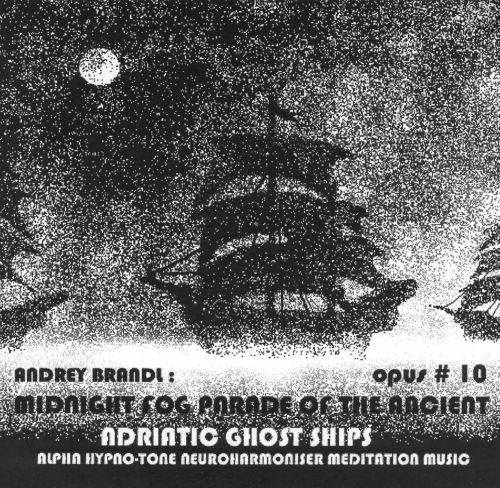 Midnight Fog Parade of the Ancient Adriatic Ghost Ships: Opus 10, Numero 32