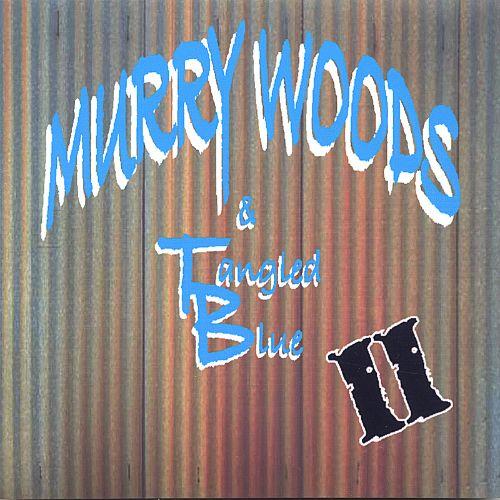 Murry Woods & Tangled Blue, Vol. 2