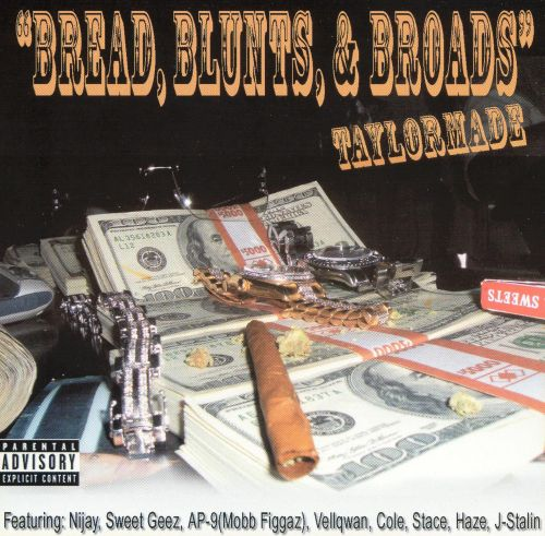 Bread, Blunts, & Broads