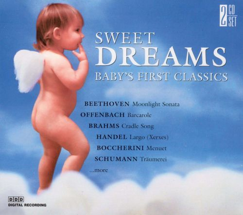 Sweet Dreams: Baby's First Classics [Laserlight 2 Disc]